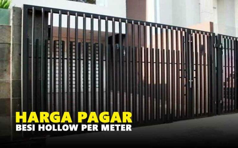 Harga Pagar Besi Hollow Per Meter